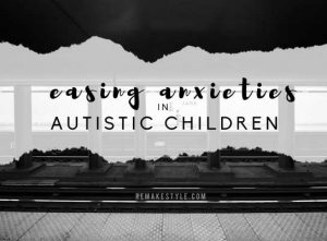 Easing Anxieties in Autistic Children