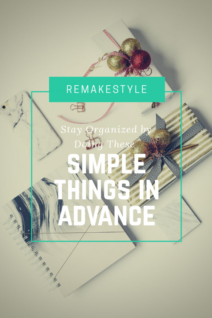 Stay Organized by Doing These Simple Things in Advance