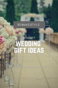 Perfect Wedding Gift Ideas