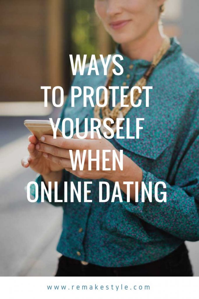 Ways to Protect Yourself When Online Dating