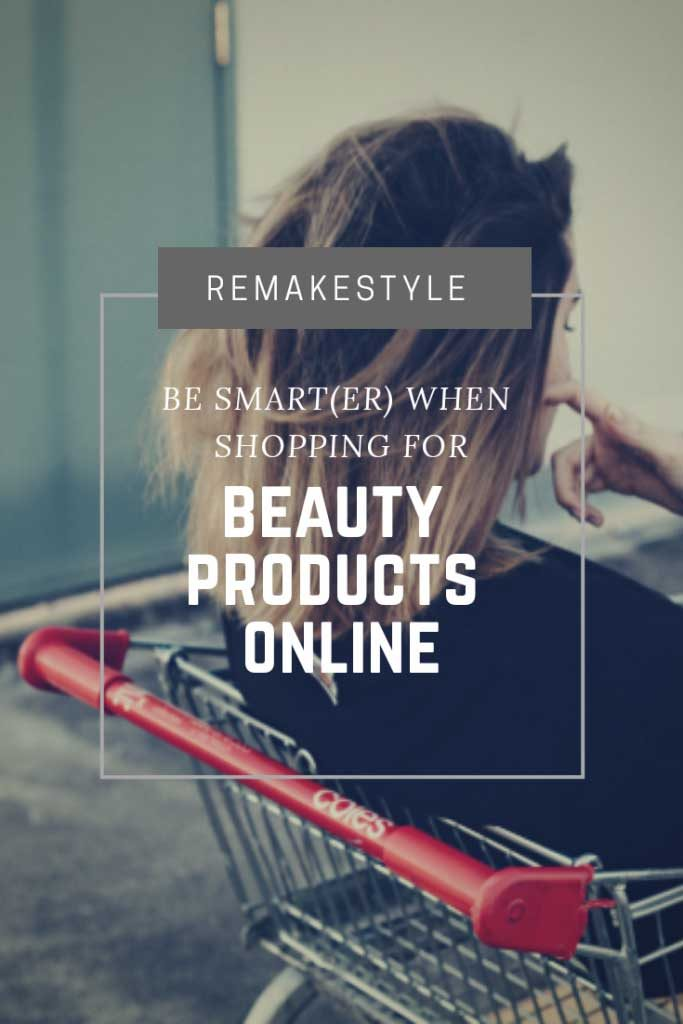 Be Smart(er) When Shopping for Beauty Products Online