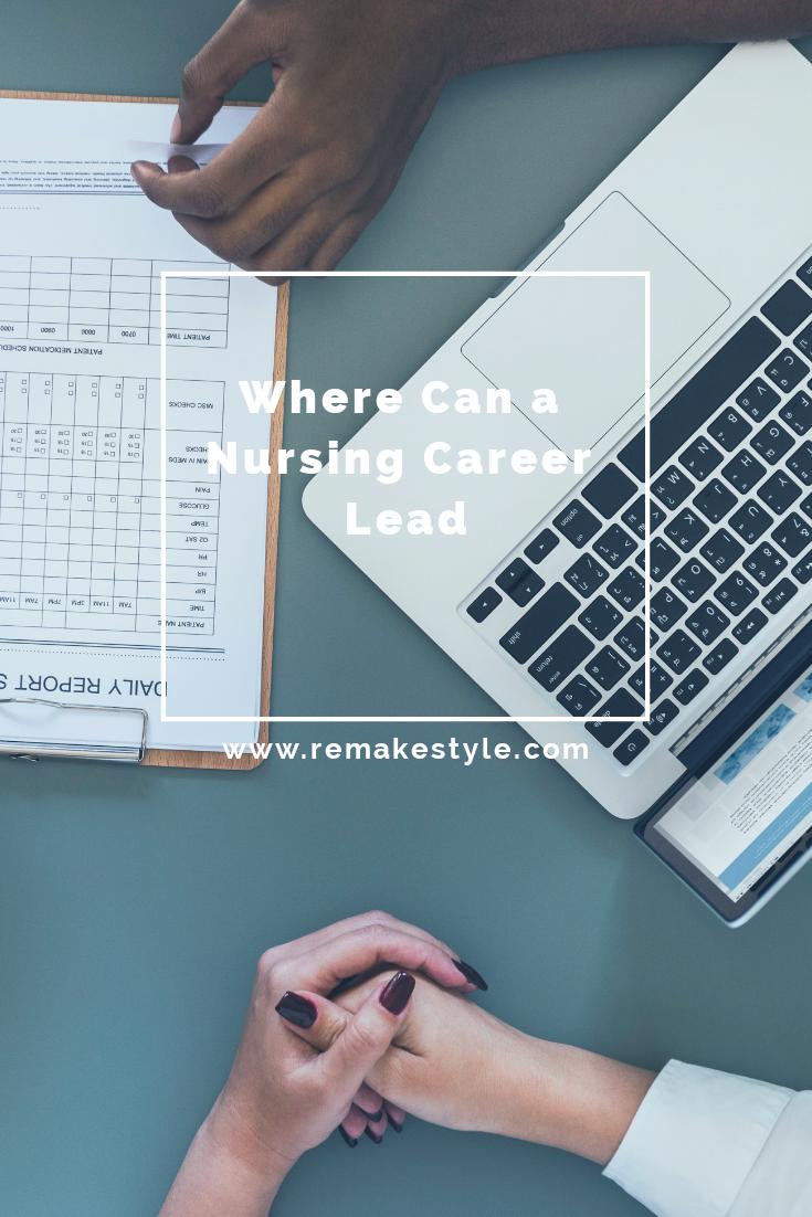 Where Can a Nursing Career Lead