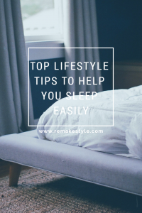 Top Lifestyle Tips To Help You Sleep Easily