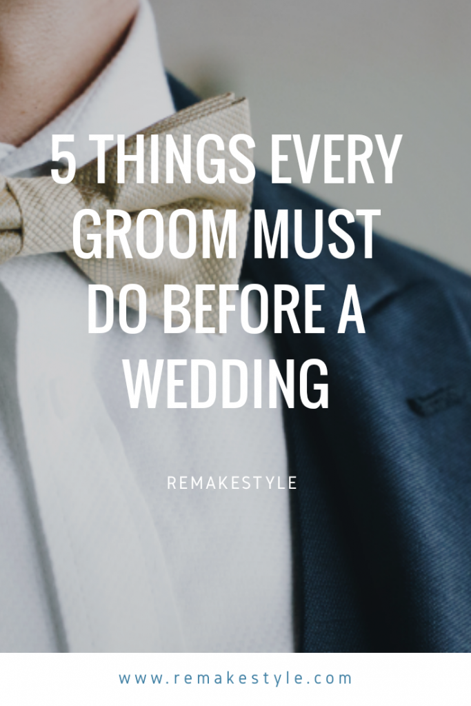 5 Things Every Groom Must Do Before a Wedding