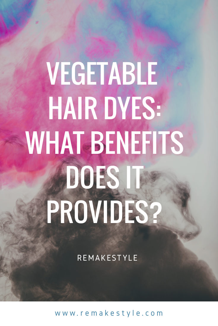 vegetable hair dyes: what benefits does it provides